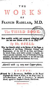 The works of Francis Rabelais. Now revised, and compared throughout with the late new ed. of m. Le du Chat, by mr. Ozell: Volume 3