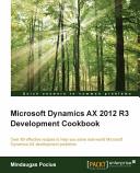 Microsoft Dynamics Ax 2012 R3 Development Cookbook PDF