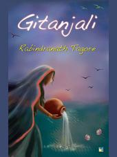 Gitanjali (Song Offerings) by Rabindranath Tagore