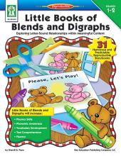 Little Books of Blends and Digraphs, Grades 1 - 2: Exploring Letter-Sound Relationships within Meaningful Content