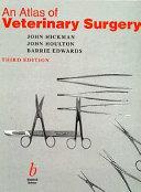 An Atlas of Veterinary Surgery