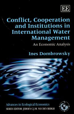 Conflict  Cooperation and Institutions in International Water Management PDF