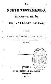 El Nuevo Testamento: Traducido al Espanol de la Vulgata Latina..