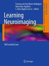 Learning Neuroimaging: 100 Essential Cases