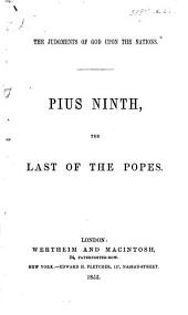 The Judgments of God Upon the Nations. Pius Ninth, the Last of the Popes