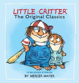 Little Critter  The Original Classics  Little Critter  Book