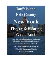 Buffalo & Erie County New York Fishing & Floating Guide Book: Complete fishing and floating information for Erie County New York