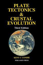 Plate Tectonics & Crustal Evolution: Edition 3
