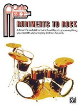 Carmine Appice: Rudiments to Rock: A Basic Drum Method Which Will Teach You Everything You Need to Know to Play Today's Sounds