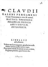 Clavdii Galeni Pergameni Vtrvm Conceptus in vtero sit animal