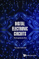 Digital Electronic Circuits   The Comprehensive View PDF