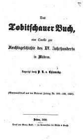 Das Tobitschauer Buch, eine Quelle zur Rechtsgeschichte des XV. Jahrhunderts in Mähren
