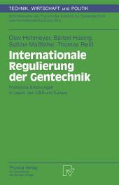 Internationale Regulierung der Gentechnik: Praktische Erfahrungen in Japan, den USA und Europa