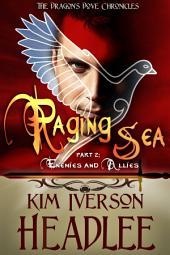 Raging Sea, part 2: Enemies and Allies