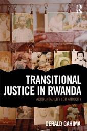 Transitional Justice in Rwanda: Accountability for Atrocity
