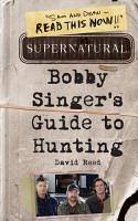 Supernatural  Bobby Singer s Guide to Hunting PDF