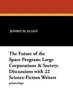 The Future of the Space Program ; Large Corporations & Society