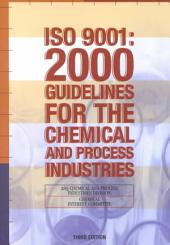 ISO 9001: 2000 Guidelines for the Chemical and Process Industries