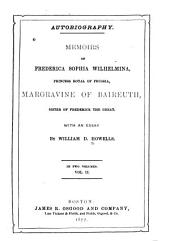 Memoirs of Frederica Sophia Wilhelmina, Princess Royal of Prussia, Margravine of Baireuth, Sister of Frederick the Great: Volume 2