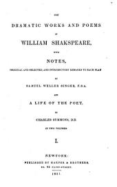 The Dramatic Works and Poems of William Shakspeare: With Notes, Original and Selected, and Introductory Remarks to Each Play, Volume 1