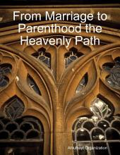 From Marriage to Parenthood the Heavenly Path