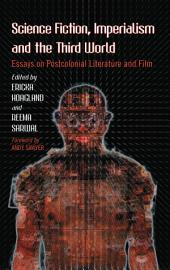 Science Fiction, Imperialism and the Third World: Essays on Postcolonial Literature and Film