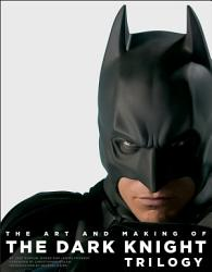 The Art and Making of the Dark Knight Trilogy PDF