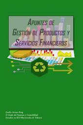 Apuntes de gestión productos y servicos financieros: Introducción a los servicios y productos financieros