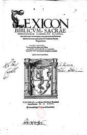 Lexicon biblicum, sacrae philosophiae candidatis elaboratum, opus nuper recens natum, cum opportuna obscuriorum interim locorum explicatione. Per Andream Placum Moguntinum ..