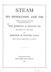 Steam, Its Generation and Use: With Catalogue of the Manufactures of the Babcock & Wilcox Co. ... New York and Babcock & Wilcox, Limited ... London