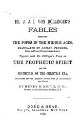 Dr. J. J. I. Von Döllinger's Fables Respecting the Popes in the Middle Ages