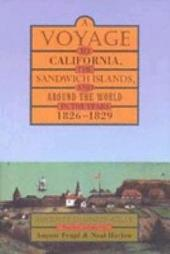 A Voyage to California, the Sandwich Islands, and Around the World in the Years 1826–1829