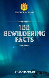 100 Bewildering Facts PDF
