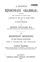 A Practical Hindústání Grammar: Containing the Accidence in Roman Type, a Chapter on the Use of Arabic Words, and a Full Syntax