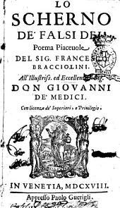 Lo scherno de' falsi dei. Poema piaceuole del sig. Francesco Bracciolini ..