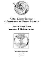 """Ordine mistico cristiano """"Confraternita dei passeri solitari"""": Scuola di magia bianca, esoterismo e medicina naturale"""