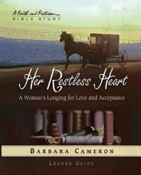 Her Restless Heart Women S Bible Study Leader Guide Book PDF