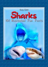 Sharks: 100 Illustrated Fun Facts