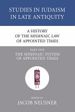 A History of the Mishnaic Law of Appointed Times, Part 5