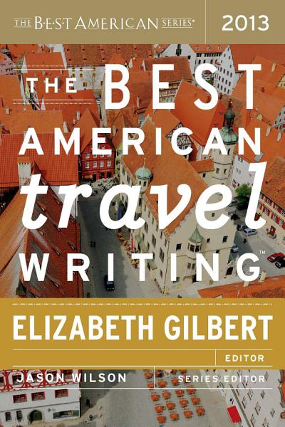 Download The Best American Travel Writing 2013 Book