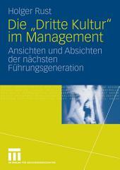 """Die """"Dritte Kultur"""" im Management: Ansichten und Absichten der nächsten Führungsgeneration"""