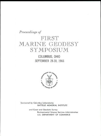 Proceedings of First Marine Geodesy Symposium  Columbus  Ohio  Septemper 28 30  1966 PDF