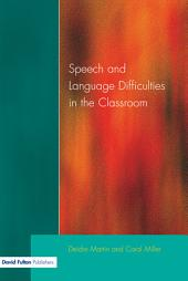Speech and Language Difficulties in the Classroom, Second Edition