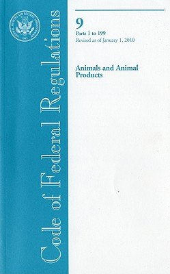 Code of Federal Regulations  Title 9  Animals and Animal Products  PT  1 199  Revised as of January 1  2010