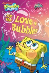 For the Love of Bubbles (SpongeBob SquarePants)