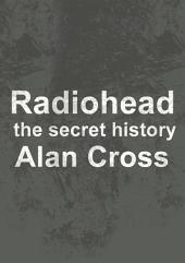 Radiohead: the secret history