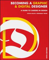 Becoming a Graphic and Digital Designer: A Guide to Careers in Design, Edition 5