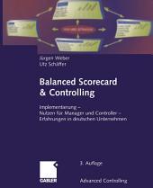 Balanced Scorecard & Controlling: Implementierung — Nutzen für Manager und Controller — Erfahrungen in deutschen Unternehmen, Ausgabe 3