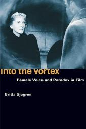Into the Vortex: Female Voice and Paradox in Film