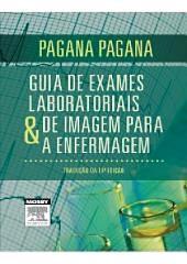 Guia de Exames Laboratoriais e de Imagem para a Enfermagem: Edição 11